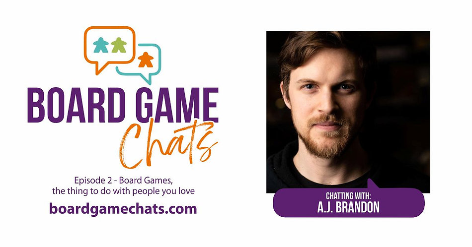Board Game Chats Podcast - Episode 2 with A.J. Brandon