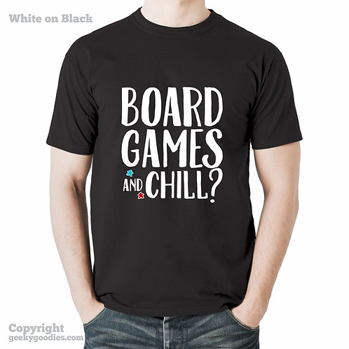 Board Games and Chill? T-shirt (Dark Colours)