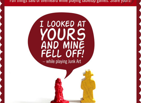 Board Game Quote of the Week - Junk Art