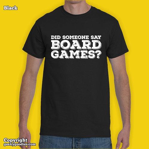 Did Someone Say Board Games? Men's/Unisex T-shirt (Dark Colors)
