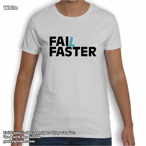 Fail Faster Ladies White T-shirts
