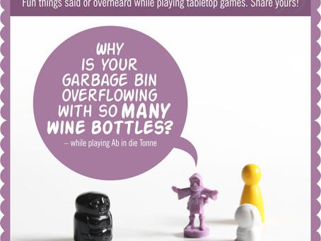 Board Game Quote of the Week - Ab in die Tonne