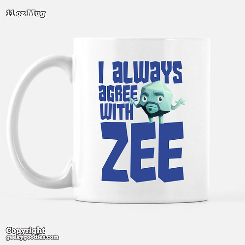 I Always Agree With ZEE Dice Tower Coffee Mugs