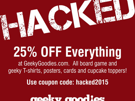 HACKED! Sale: 25% OFF everything on GeekyGoodies.com