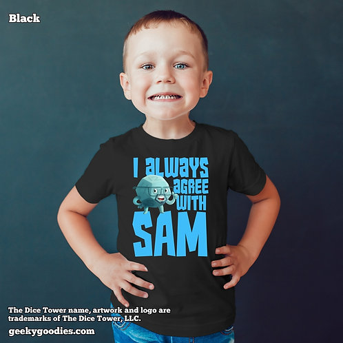 I Always Agree With SAM Dice Tower Children's T-shirt