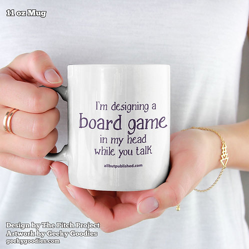 I'm Designing a Board Game in My Head While You Talk Coffee Mug