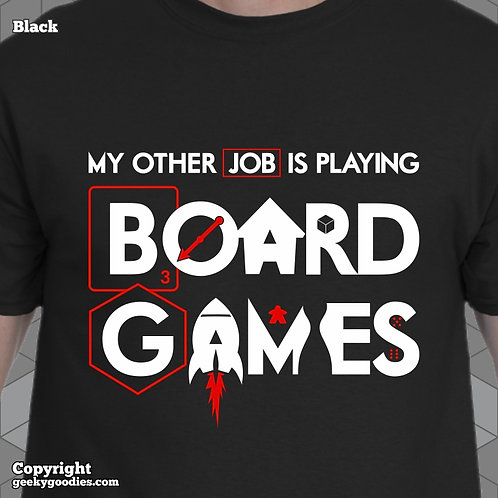 My Other Job is PLAYING Board Games Men's T-shirt