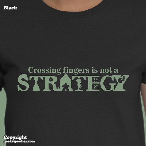 Crossing Fingers is Not a Strategy Women's Tshirt