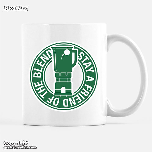 Stay a Friend of the Blend Coffee Mugs