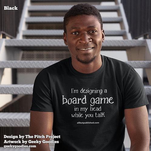 I'm Designing a Board Game in My Head While You Talk Men's / Unisex T-shirt