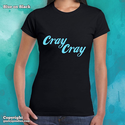 Cray Cray LadiesFITTED T-shirt
