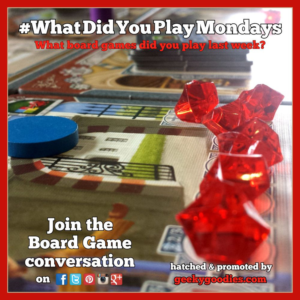 #WhatDidYouPlayMondays | WhatDidYouPlayMondays | What Board Games did you play this weekend and during the previous week | Geeky Goodies