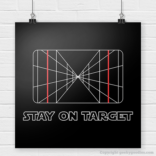 Stay On Target (Star-Wars-Inspired) Poster