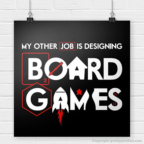 My Other Job is DESIGNING Board Games Posters