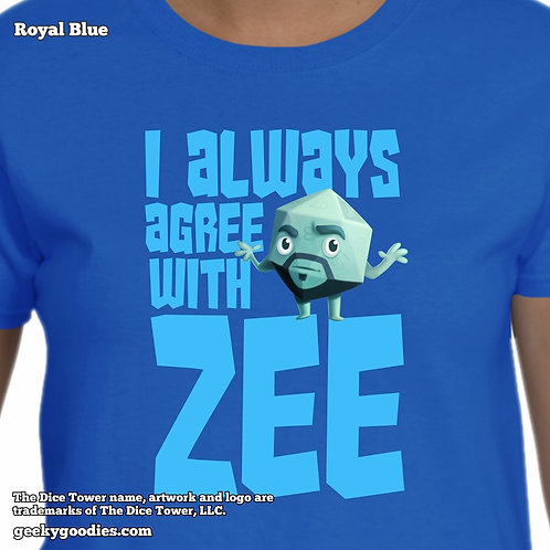 I Always Agree With ZEE Dice Tower Ladies T-shirt