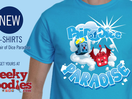 NEW Pair of Dice Paradise T-shirts Available