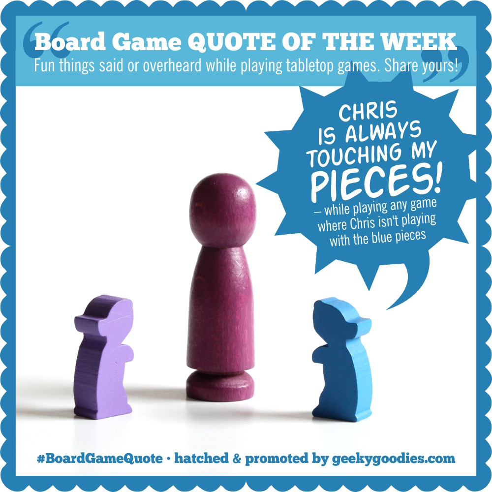 Board Game Quote of the Week | Geeky Goodies | T-shirts for board game geeks and analog gamers