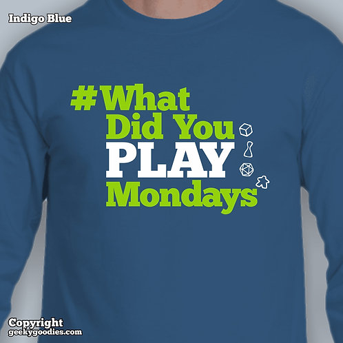 What Did You Play Mondays (#WhatDidYouPlayMondays) Long Sleeve Shirts