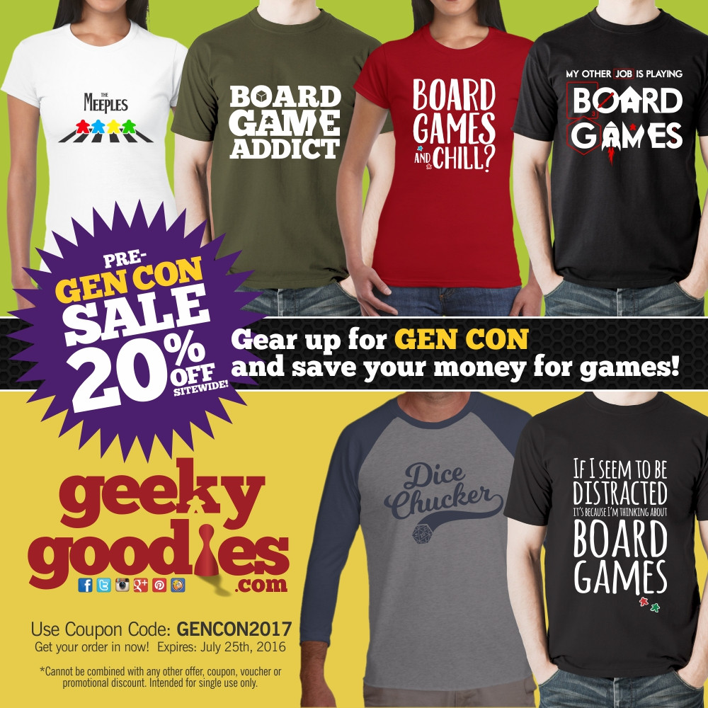 Pre-GEN CON Sale!  Get geared up with our Pre-GEN CON Sale and SAVE 20% OFF everything at GeekyGoodies.com! | Board Gamer Tshirts | Tshirts for Board Gamers | Board Game T-shirts