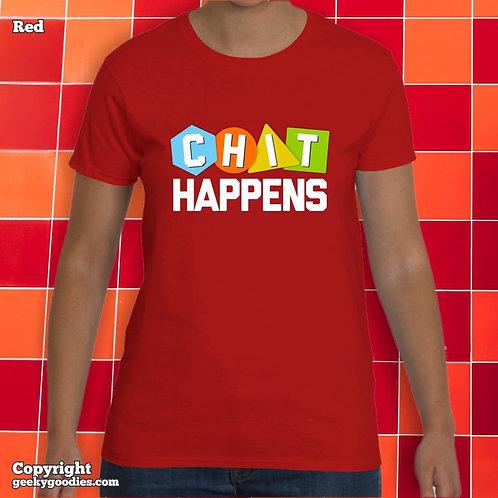 Chit Happens LadiesT-shirt