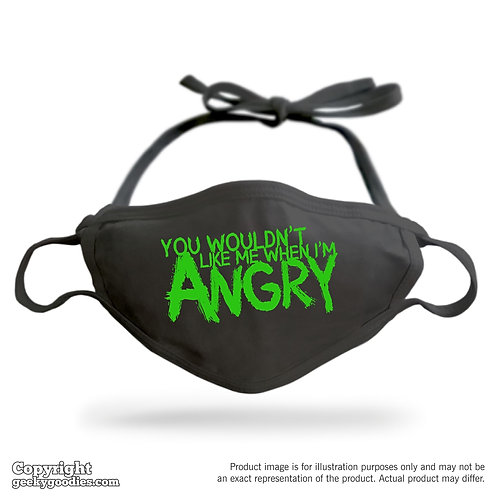You Wouldn't Like Me When I'm Angry Adjustable Cloth Face Mask