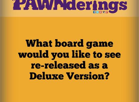 #PAWNderings - Deluxe Versions