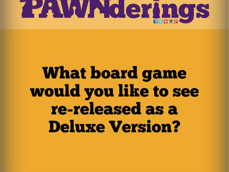 #PAWNderings - Deluxe Versions