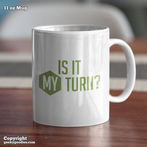 Is It My Turn? Coffee Mugs