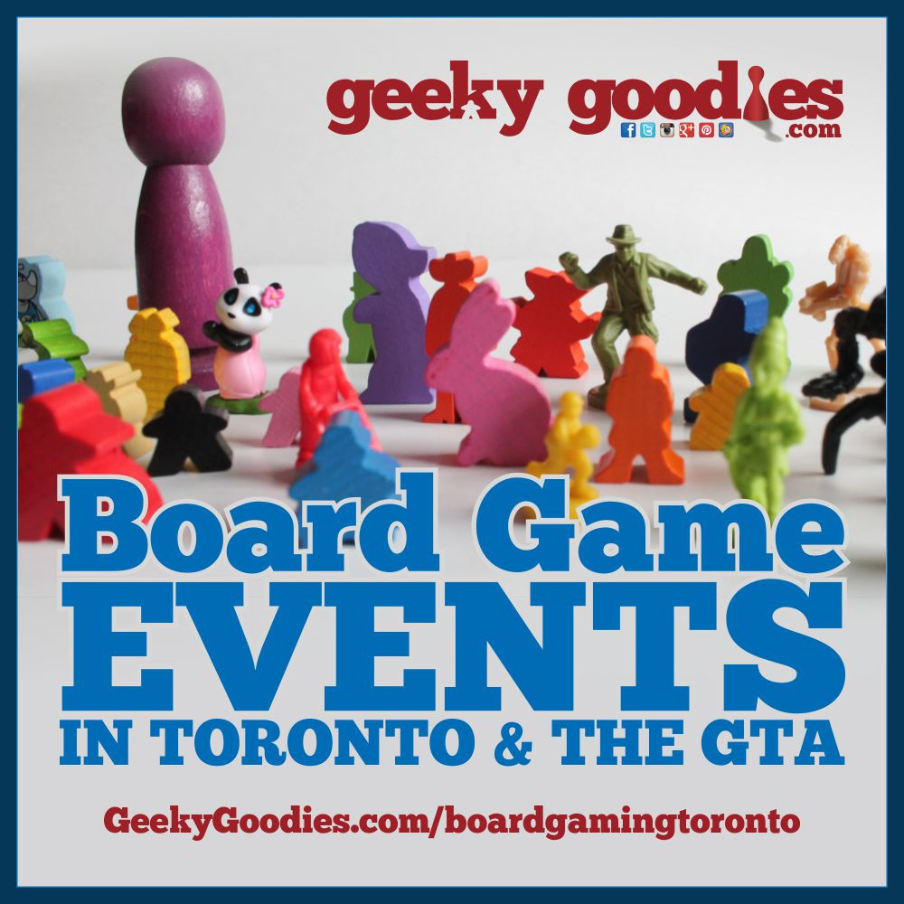 Board Gaming In Toronto (GTA)  | Board Game Events in Toronto and the GTA | Geeky Goodies