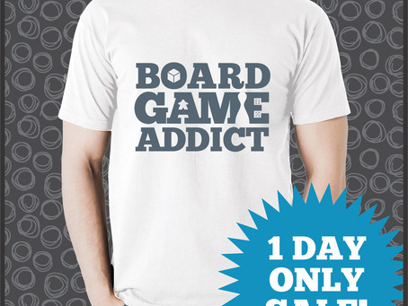 1 Day Only Sale, Day Three: Board Game Addict