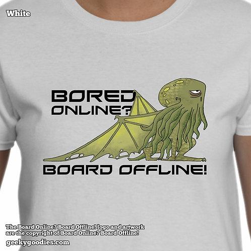 Bored Online? Board Offline! LadiesWhite T-shirt