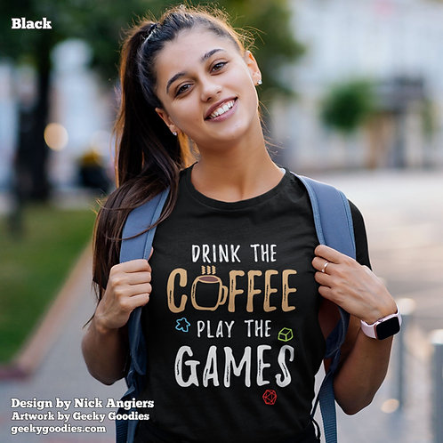 Drink the Coffee Play the Games Ladies T-shirts