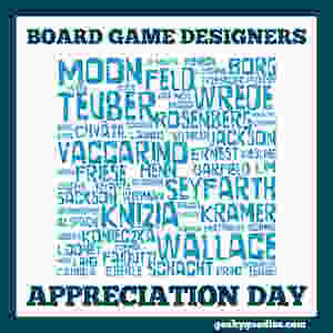 Board Game Designers Appreciation Day | Bits + Pieces | Geeky Goodies Board Game Blog