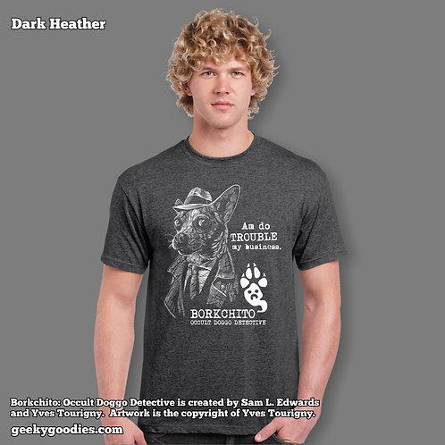 Borkchito: Am Do Trouble Mens/Unisex T-shirt