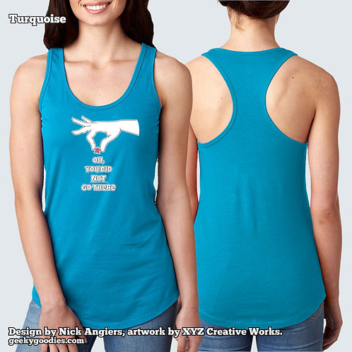 Oh, You Did Not Go There Ladies' Racerback Tank Tops