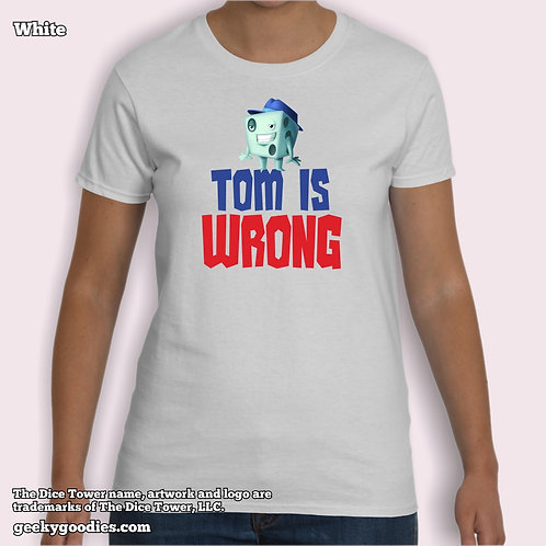 Tom is Wrong Dice Tower Women's White T-shirt