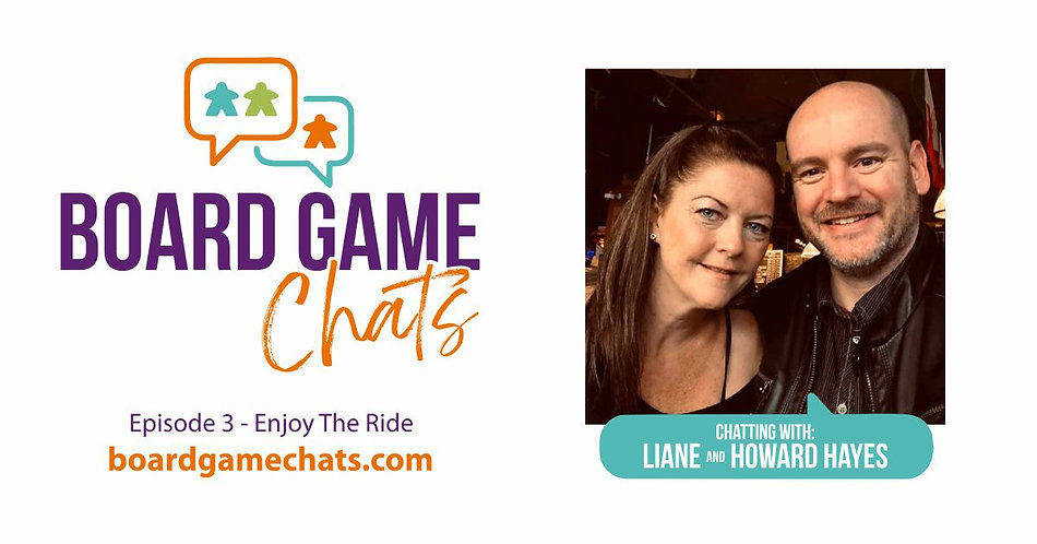 Board Game Chats - Episode 3   Board Game Podcast } Howard and Liane Hayes