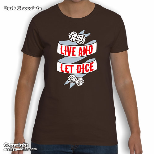 Live and Let Dice Women's T-shirt