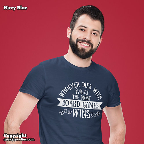 Whoever Dies with the Most Board Games Wins Mens/Unisex T-shirts