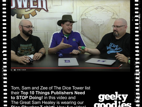 The Dice Tower List Their Top 10 Things Publishers Need to STOP Doing! and Sam Healey is Wearing our