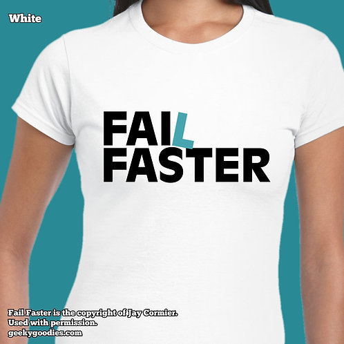 Fail Faster Women's FITTED White T-shirts