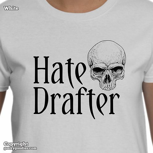 Hate Drafter Ladies T-shirts