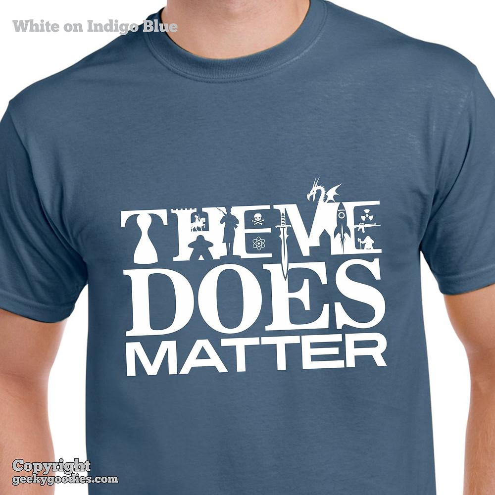 Theme Does Matter | Geeky Goodies T-shirt