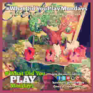 What Did You Play Mondays | Join the board game conversation every week with the hashtag #WhatDidYouPlayMondays | Geeky Goodies