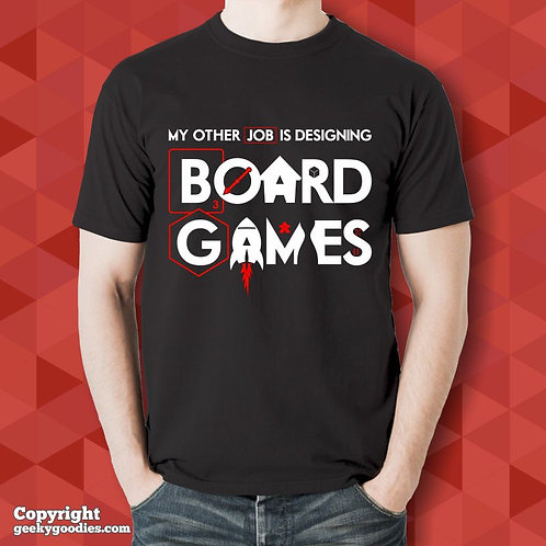 My Other Job is Designing Board Games T-shirt