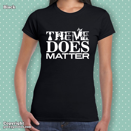 Theme DOES Matter Women's Fitted T-shirts