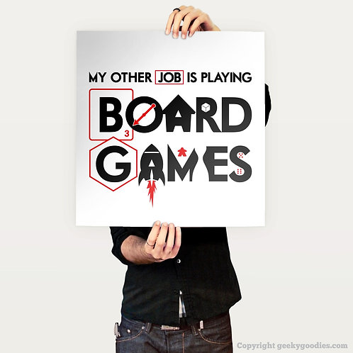My Other Job is PLAYING Board Games Posters