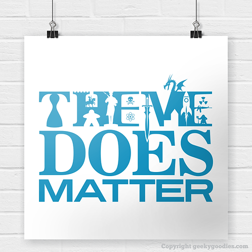 Theme Does Matter (Board Gaming) Poster