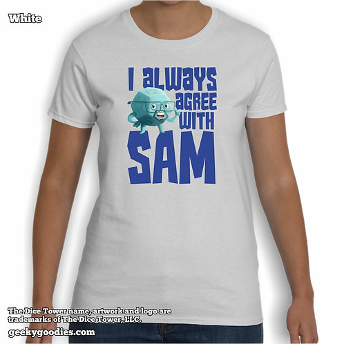 I Always Agree With SAM Dice Tower Women's White T-shirt