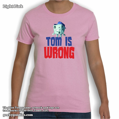 Tom is Wrong Dice Tower Women's T-shirt